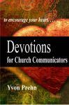 Devotions for Church Communicators by Yvon Prehn