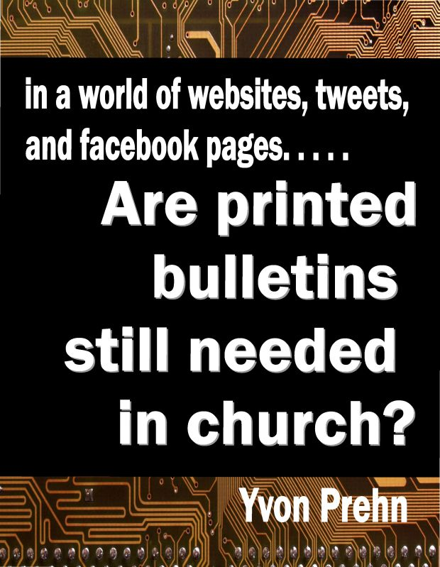 Are Printed Bulletins Still Needed in the Church by Yvon Prehn
