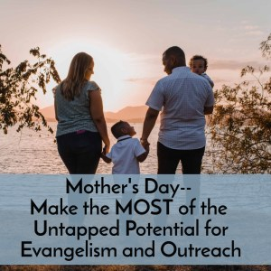 Mothers Day Outreach opportunities
