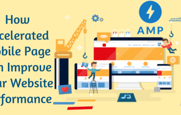 How Accelerated Mobile Page Can Improve Your Website Performance