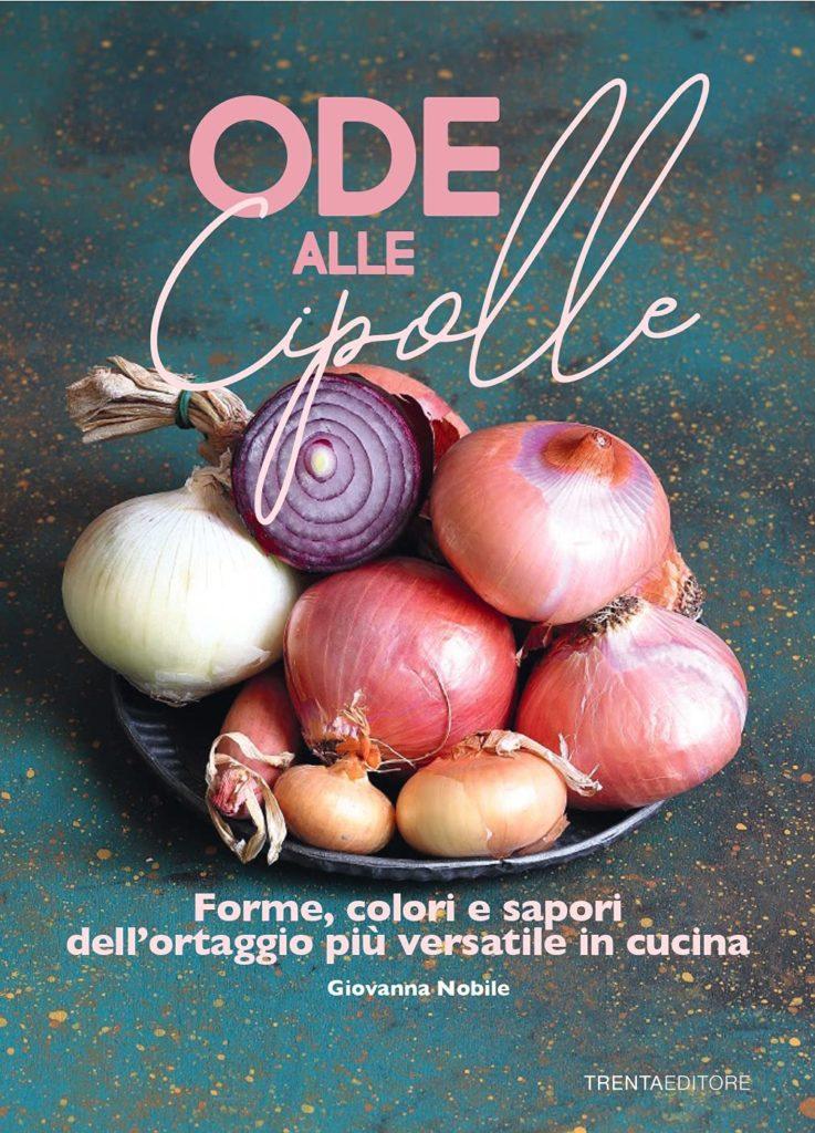 Ode alle cipolle Giovanna Nobile libro di ricette a base di cipolla vendita online Amazon prezzo