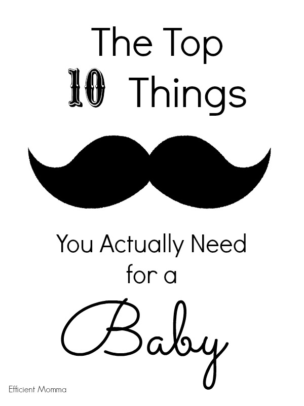 Top 10 Things You Actually Need for a Baby - Efficient Momma