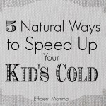 5 Natural Ways to Speed up Your Kid's Cold