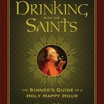 Drinking with the Saints: The Book Pretty Much Everyone Would Love