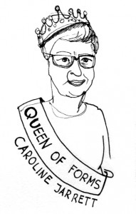 Cartoon of Caroline wearing crown and sash reading 'Queen of Forms'