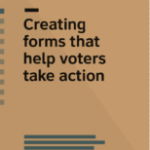 Creating forms that help voters take action