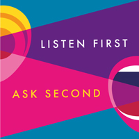 Listen First, Ask Second sticker