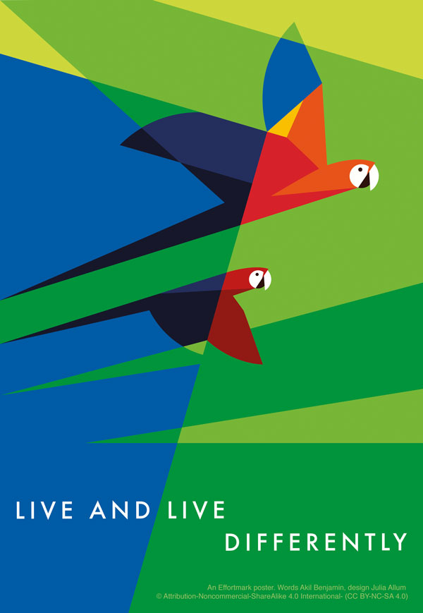 Live and live differently - an Effortmark poster. Two scarlet macaws with yellow heads and blue wings fly from a fractured blue background to a fractured green background