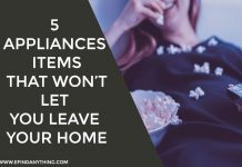 5 appliances and items that won't let you leave your home
