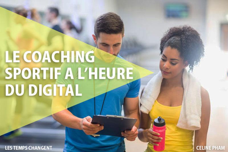 Le coaching sportif à l'heure du digital : Quels changements depuis l'arrivée du numérique ?