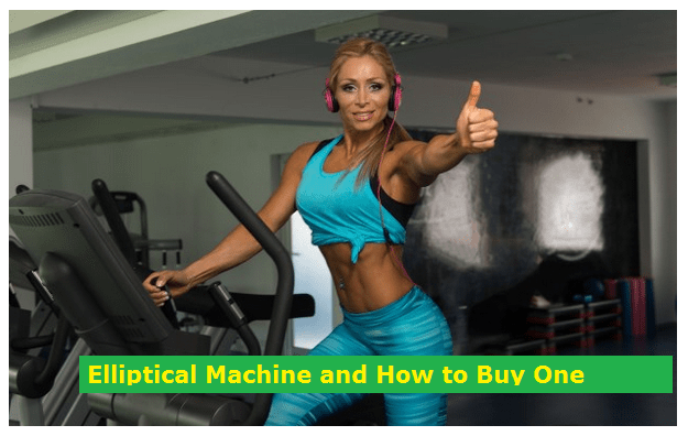 Elliptical Machine and How to Buy One
