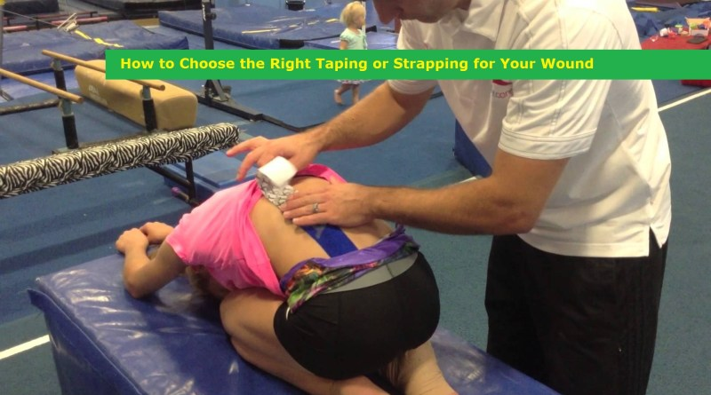 How to Choose the Right Taping or Strapping for Your Wound