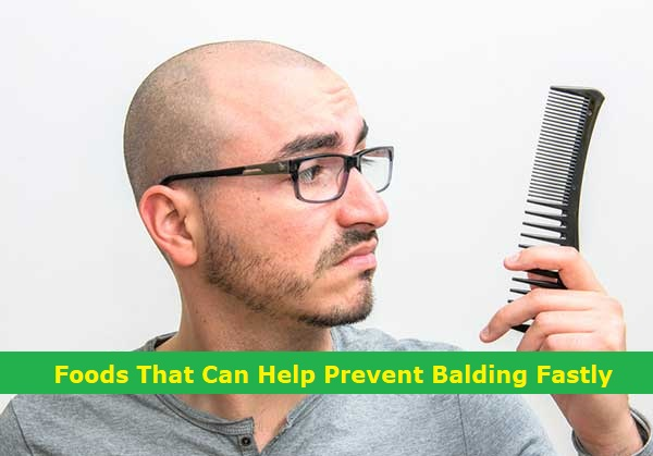 Foods That Can Help Prevent Balding Fastly