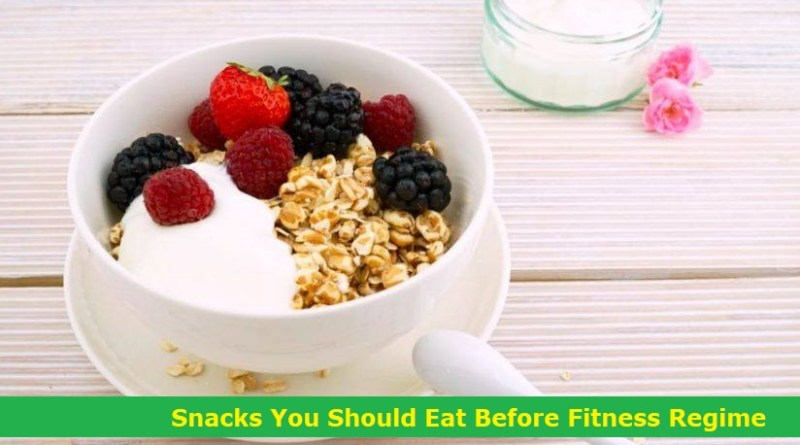 Snacks You Should Eat Before Fitness Regime