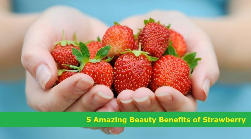5 Amazing Beauty Benefits of Strawberry