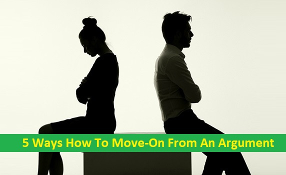 5 Ways How To Move-On From An Argument