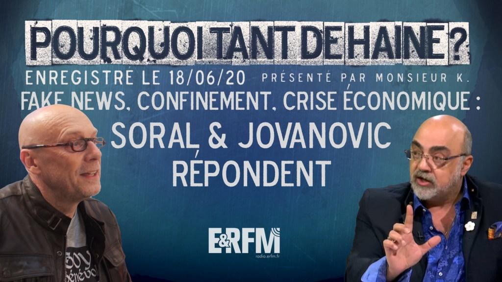Pourquoi tant de haine ? #25 – Fake news, confinement, crise économique : Soral et Jovanovic répondent !