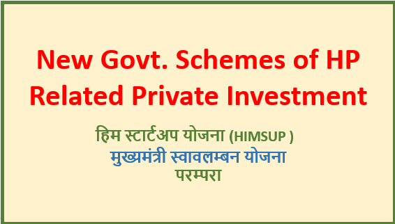 New Govt Schemes of HP Related Private Investment