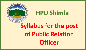 Syllabus for the post of Public Relation Officer (PRO) – HPU Shimla