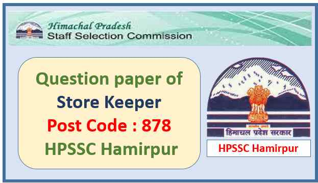 Read more about the article HPSSC Store Keeper Question Paper 2021