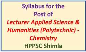 HPPSC Lecturer Applied Science & Humanities (Polytechnic) – Chemistry Syllabus