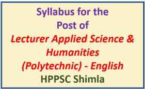 HPPSC Lecturer Applied Science & Humanities (Polytechnic) – English Syllabus