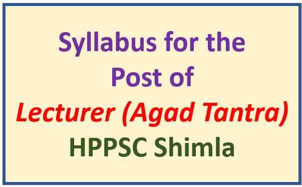 HPPSC Shimla Lecturer (Agad Tantra) Exam Syllabus