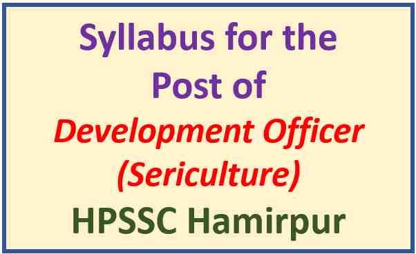 HPSSC Development Officer (Sericulture) Syllabus