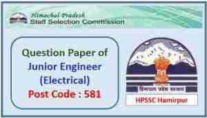 Read more about the article HPSSC Junior Engineer (Electrical) Paper Post Code 581