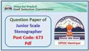 HPSSC Junior Scale Stenographer (Post Code 673) Question Paper