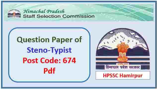 HPSSC Steno-Typist (Post Code 674) Question Paper 2019