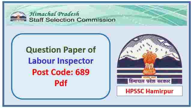 HPSSC Labour Inspector (Post Code 689) Question Paper