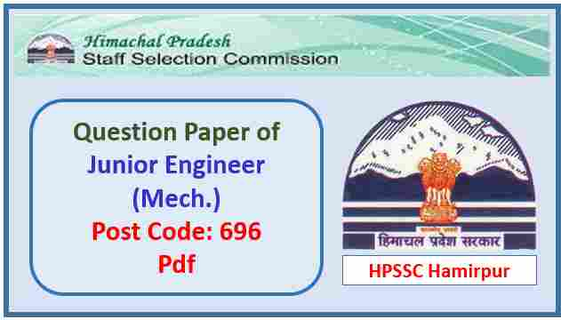 HPSSC JE Mechanical (Post Code 696) Question Paper