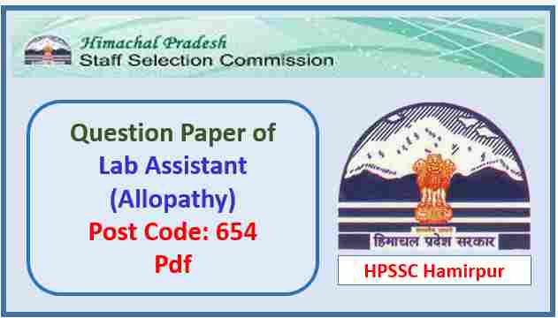 HPSSC Lab Assistant (Allopathy) Question Paper 2018 Pdf