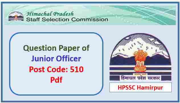 HPSSC Junior Officer P&A (Post Code 510) Question Paper
