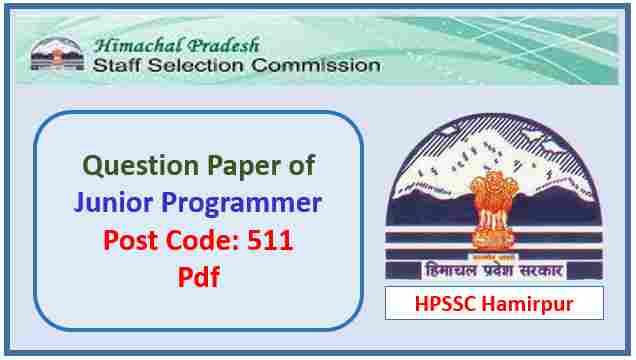 HPSSC Junior Programmer (Post Code 511) Question Paper Pdf
