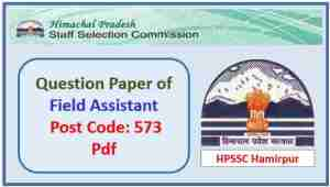 HPSSC Field Assistant (Post Code 573) Question Paper