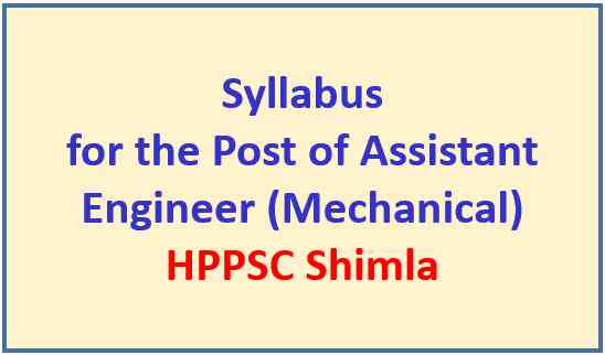 Read more about the article Syllabus for the post of Assistant Engineer (Mechanical) – HPPSC Shimla