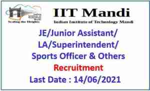 Read more about the article IIT Mandi  Recruitment 2021-JE, Assistant & Other Posts