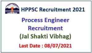 HPPSC Shimla Recruitment 2021 : Apply for 5 Process Engineer Posts