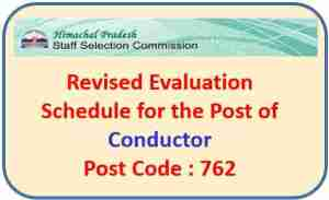 Read more about the article Evaluation Schedule for the Post of Conductor (Post Code 762) –  HPSSC Hamirpur