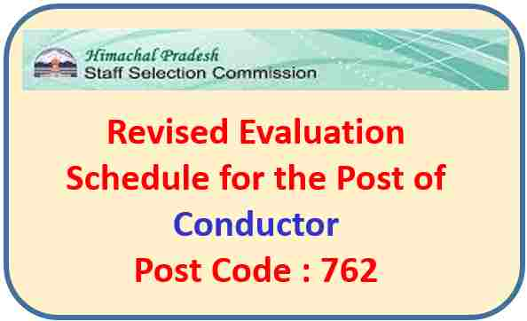 Evaluation Schedule for the Post of Conductor (Post Code 762) –  HPSSC Hamirpur