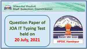 Read more about the article HPSSC JOA IT Typing Test Paper held on 20 July 2021