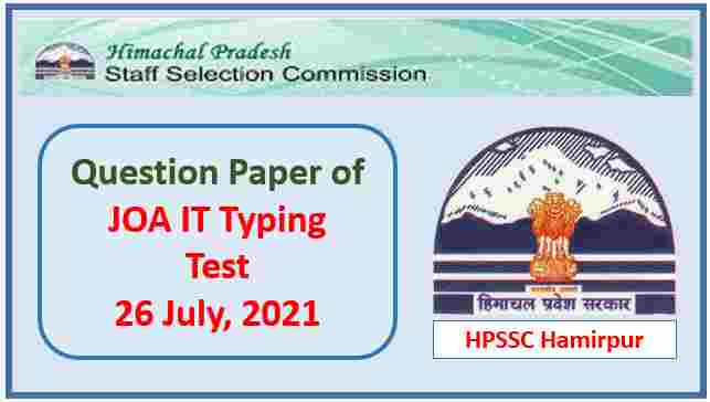 Read more about the article HPSSC JOA IT Typing Test Paper held on 26 July 2021