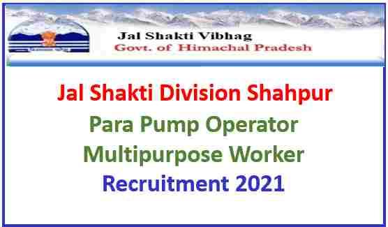 Read more about the article Jal Shakti Division Shahpur Recruitment 2021