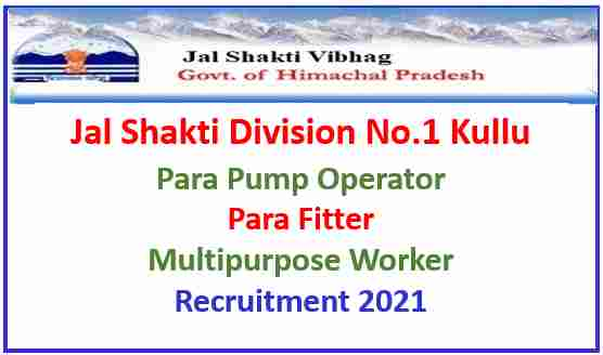 Read more about the article Jal Shakti Division No.1 Kullu Recruitment 2021
