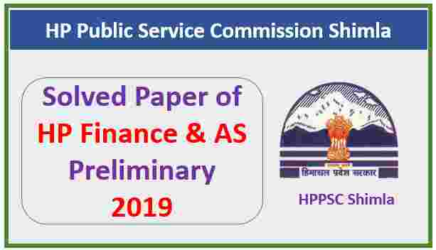Read more about the article Solved Paper of HP Finance And AS Preliminary Exam 2019 – HPPSC Shimla-lll