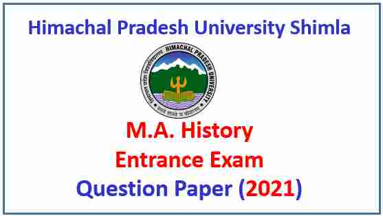 Read more about the article HPU Shimla MA History Entrance Exam 2021 Question Paper Pdf