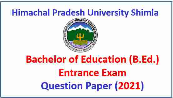 Read more about the article HPU Shimla B.Ed. Entrance Test Paper 2021 Pdf Download