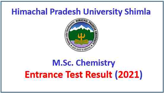 Read more about the article HPU Shimla M.Sc Chemistry Entrance Test Result for Academic Session 2021-22